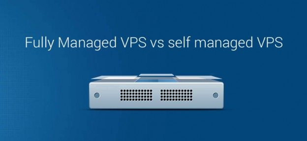 fully-managed-vps-vs-self-managed-vps-hosting-624x286