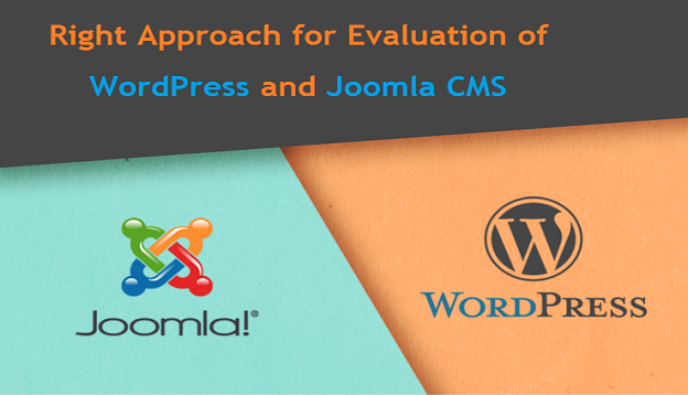 Right Approach for Evaluation of WordPress and Joomla CMS